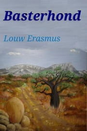 Basterhond ebook by Louw Erasmus