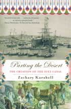 Parting the Desert ebook by Zachary Karabell
