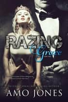 Razing Grace: Part 2 ebook by Amo Jones