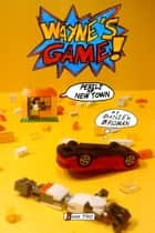 Perils of New Town - Wayne's Game - Book Two ebook by Daniel Broman