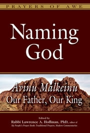 Naming God - Avinu Malkeinu—Our Father, Our King ebook by Kobo.Web.Store.Products.Fields.ContributorFieldViewModel