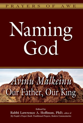 Naming God - Avinu Malkeinu—Our Father, Our King ebook by