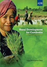 Rural Development for Cambodia - Key Issues and Constraints ebook by Asian Development Bank