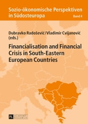 Financialisation and Financial Crisis in South-Eastern European Countries ebook by Dubravko Radosevic,Vladimir Cvijanovic