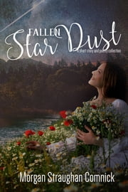 Fallen Star Dust ebook by Morgan Straughan Comnick