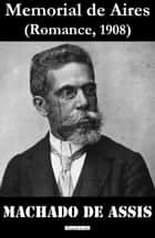 Memorial de Aires ebook by Machado De Assis