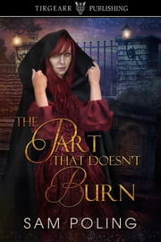 The Part That Doesn't Burn ebook by Sam Poling