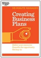 Creating Business Plans (HBR 20-Minute Manager Series) eBook by Harvard Business Review