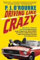 Driving Like Crazy ebook by P.  J. O'Rourke