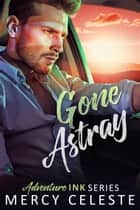 Gone Astray ebook by Mercy Celeste