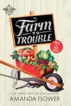 Farm to Trouble ebook by