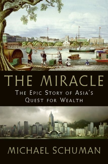 The miracle ebook by michael schuman 9780061888083 rakuten kobo the miracle the epic story of asias quest for wealth ebook by michael schuman fandeluxe Document