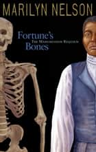 Fortune's Bones - The Manumission Requiem ebook by Marilyn Nelson