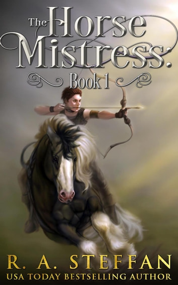 The Horse Mistress: Book 1 - The Eburosi Chronicles, #1 ebook by R. A. Steffan