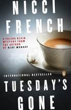 Tuesday's Gone - A Frieda Klein Mystery ebook by Nicci French