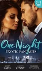 One Night: Exotic Fantasies: One Night in Paradise / Pirate Tycoon, Forbidden Baby / Prince Nadir's Secret Heir (Mills & Boon M&B) ekitaplar by Maisey Yates, Janette Kenny, Michelle Conder