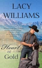 Heart of Gold ebook by Lacy Williams