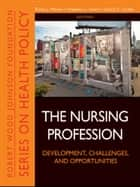 The Nursing Profession ebook by Diana J. Mason,Stephen L. Isaacs,David C. Colby