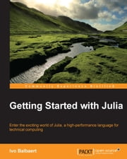 Getting Started with Julia ebook by Ivo Balbaert