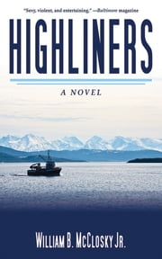 Highliners - A Novel ebook by William B. McCloskey