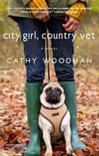 City Girl, Country Vet ebook by Cathy Woodman