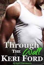 Through The Wall ebook by Keri Ford