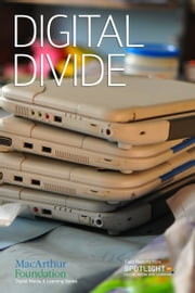 Digital Divide ebook by Spotlight on Digital Media & Learning
