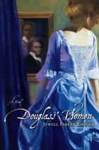 Douglass' Women - A Novel ebook by Jewell Parker Rhodes