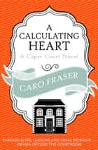 A Calculating Heart ebook by Caro Fraser