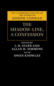The Shadow-Line - A Confession ebook by Joseph Conrad,J. H. Stape,Allan H. Simmons,Owen Knowles