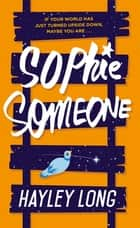 Sophie Someone ebook by Hayley Long