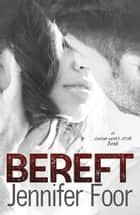 Bereft - Seven year Itch, #2 ebook by jennifer foor