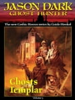 Ghosts Templar (Jason Dark: Ghost Hunter: Volume 3)