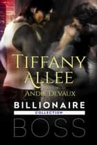 Billionaire Boss ebook by Tiffany Allee