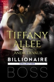 Billionaire Boss - Billionaire Boss Series, #1 ebook by Tiffany Allee