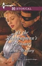 At the Highwayman's Pleasure ebook by Sarah Mallory