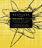 Restless Study Guide - Because You Were Made for More ebook by Jennie Allen