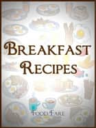 Breakfast Cookbook ebook by Shenanchie O'Toole