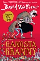 Gangsta Granny ebook by David Walliams, Tony Ross