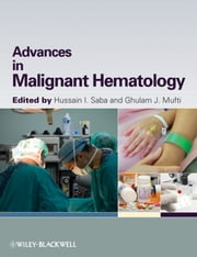 Advances in Malignant Hematology ebook by Hussain I. Saba,Ghulam Mufti