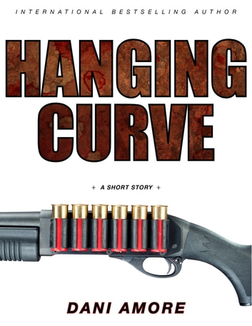 Hanging Curve - An Award-Winning Story ebook by Dan Ames