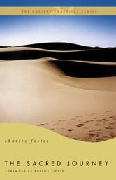 The Sacred Journey - The Ancient Practices ebook by Charles Foster