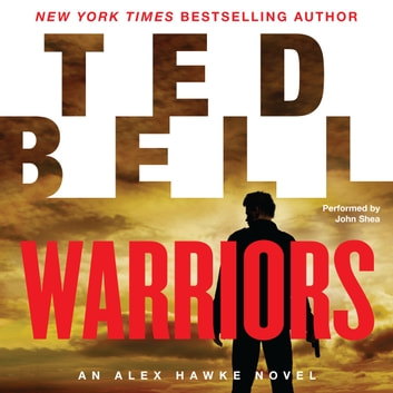 Warriors - An Alex Hawke Novel audiobook by Ted Bell