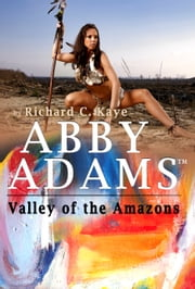 Valley of the Amazons ebook by Richard C. Kaye
