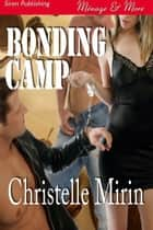Bonding Camp ebook by Christelle Mirin