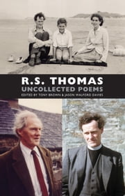 Uncollected Poems ebook by R.S. Thomas,Tony Brown,Jason Walford Davies