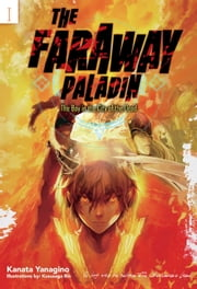 The Faraway Paladin: Volume 1 - The Boy in the City of the Dead ebook by Kanata Yanagino