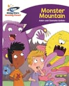 Reading Planet - Monster Mountain - Purple: Comet Street Kids ebook by