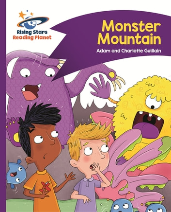 Reading Planet - Monster Mountain - Purple: Comet Street Kids ebook by Adam Guillain,Charlotte Guillain