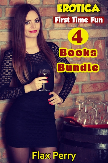 Erotica First Time Fun 4 Books Bundle ebook by Flax Perry
